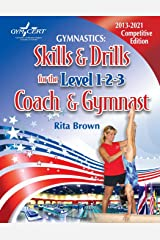 Gymnastics: Skills & Drills for the Level 1, 2 & 3 Coach & Gymnast Paperback