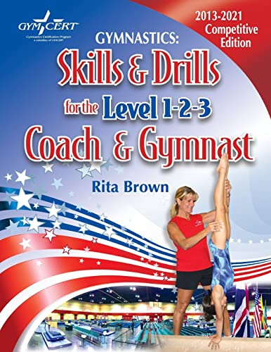 Gymnastics: Skills & Drills for the Level 1; 2 & 3 Coach & Gymnast