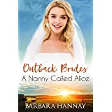 A Nanny Called Alice (Outback Brides Return to Wirralong Book 4)