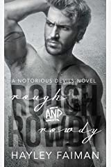 Rough & Rowdy (Notorious Devils Book 1) Kindle Edition
