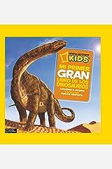 Mi primer gran libro de los dinosaurios (NG KIDS) (Spanish Edition) Hardcover