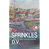 Rainbow Sprinkles: Contemporary romance with Ice cream, a small town, guardian angels and dogs (One Scoop or Two)