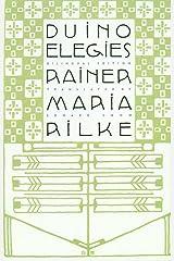 Duino Elegies: A Bilingual Edition Kindle Edition