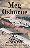The Consequence of Haste: A Pride and Prejudice Variation (A Convenient Marriage Book 5)