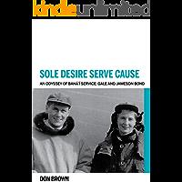 Sole Desire Serve Cause: An Odyssey of Bahá'í