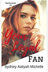 Your Loyal Fan (The Fan Series Book 2) Kindle Edition