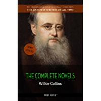 Wilkie Collins: The Complete Novels (The Greatest Writers of All Time Book 7) (English Edition)