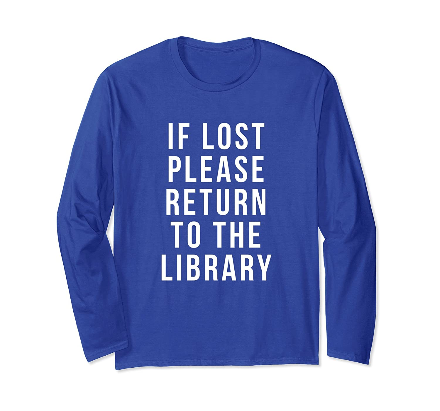 if lost please return to the library Funny Librarian shirt-Awarplus
