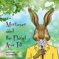 Mortimer and the Planet Axis Tilt