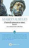 L'arte di conoscere se stessi. Pensieri (eNewton Classici) (Italian Edition)