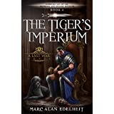 The Tiger's Imperium (Chronicles of An Imperial Legionary Officer Book 6)