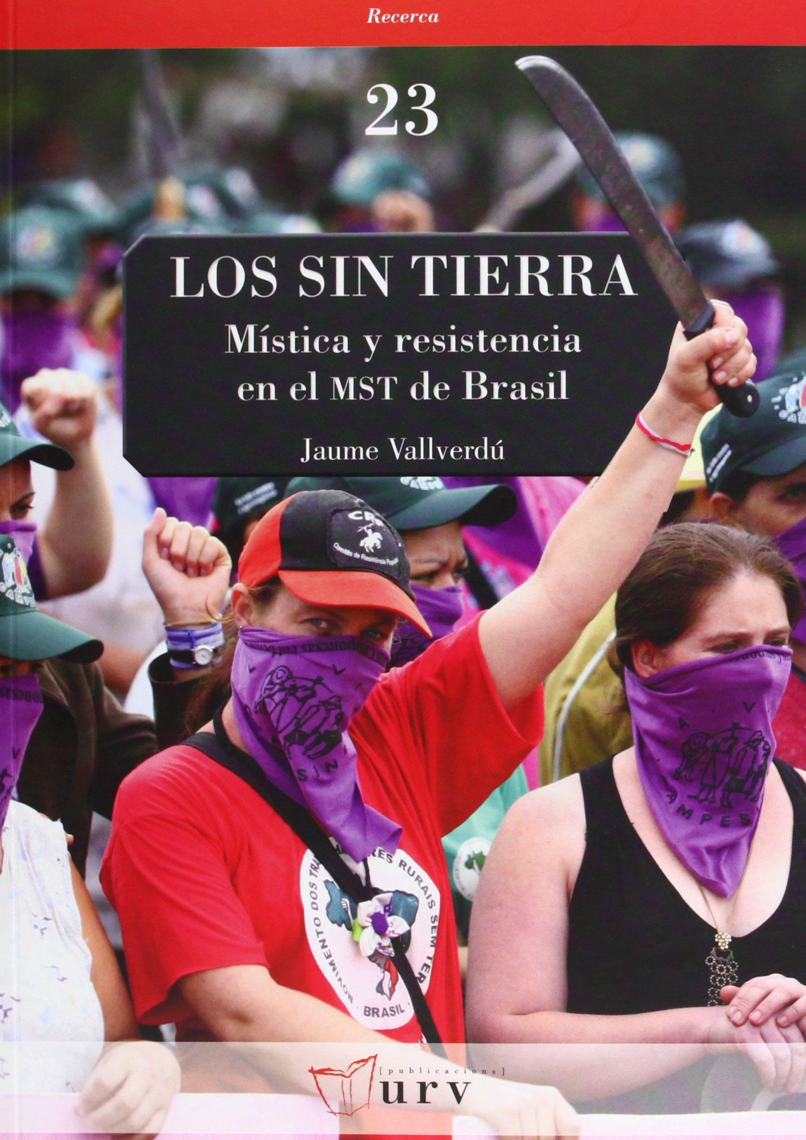 Los Sin Tierra: Mística y resistencia en el MST de Brasil: 9788484242253: Amazon.com: Books
