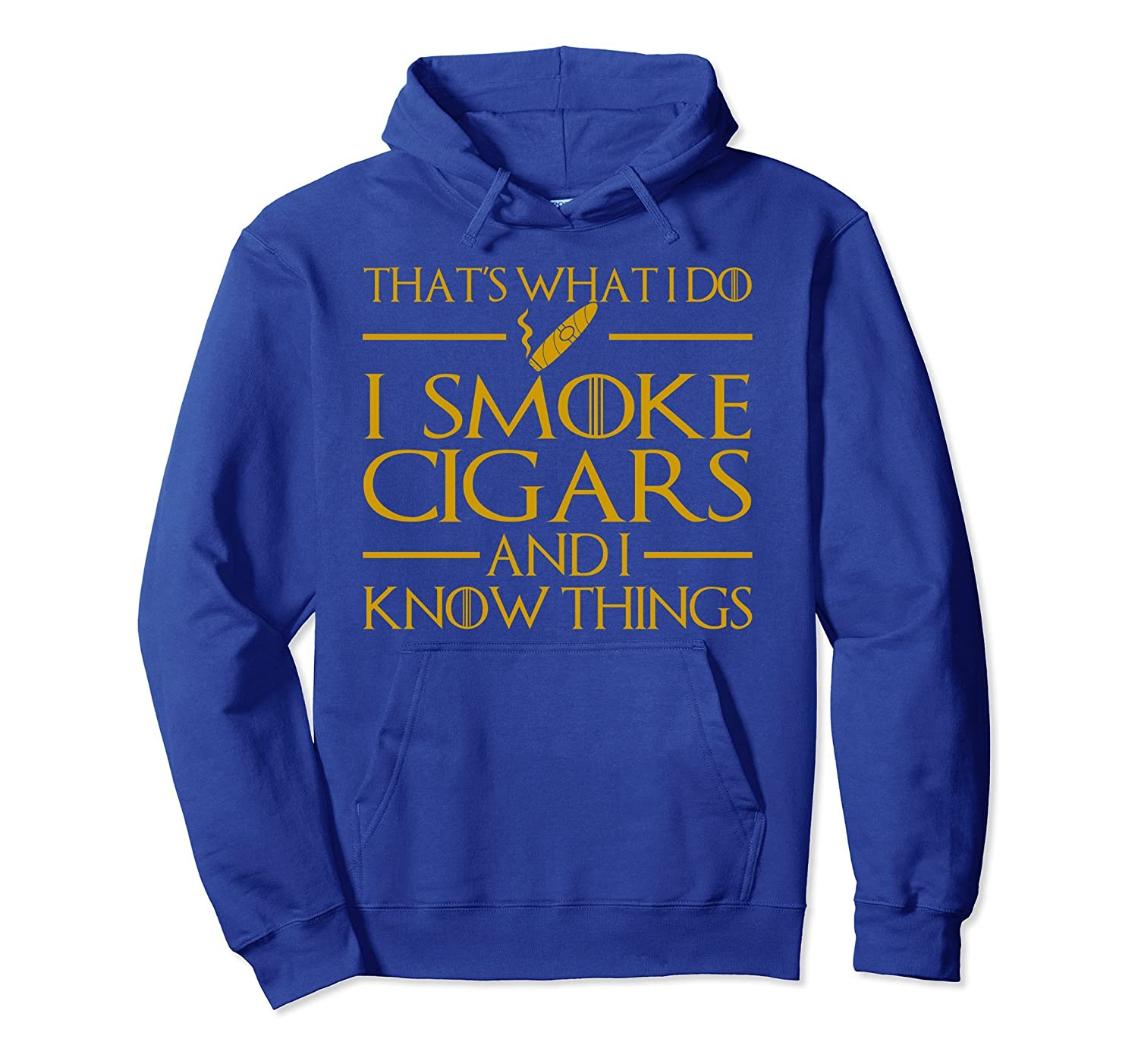 That's What I Do I Smoke Cigars And I Know Things Hoodie-fa