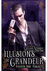 Illusions of Grandeur (The Impossible Julian Strande Book 1) Kindle Edition