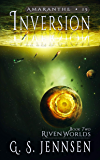 Inversion: Riven Worlds Book Two (Amaranthe 15)