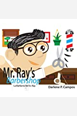 Mr. Ray's Barbershop / La Barbería del Señor Ray Kindle Edition