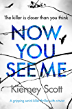Now You See Me: A gripping serial killer thriller with a shocking twist (Detective Jess Bishop Book 1)