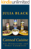 Canned Cuisine: For Dinnertime and Other Calamities