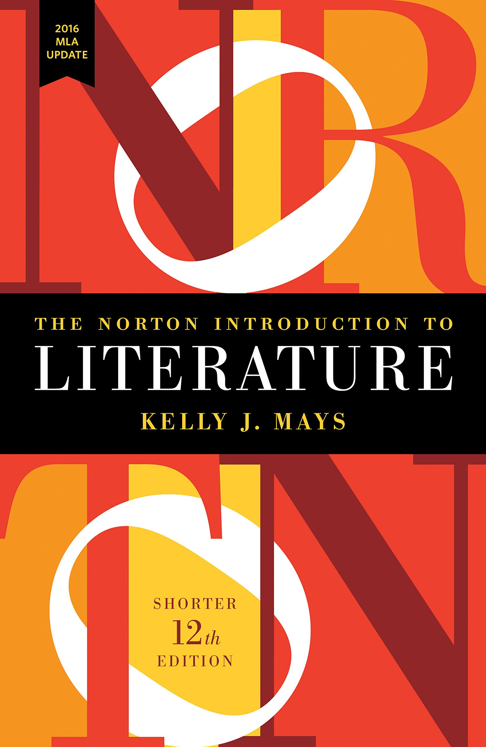 The Norton Introduction to Literature with 2016 MLA Update (Shorter Twelfth Edition)