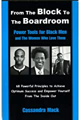 From The Block To The Boardroom: Power Tools For Back Men and The Women Who Love Them Kindle Edition
