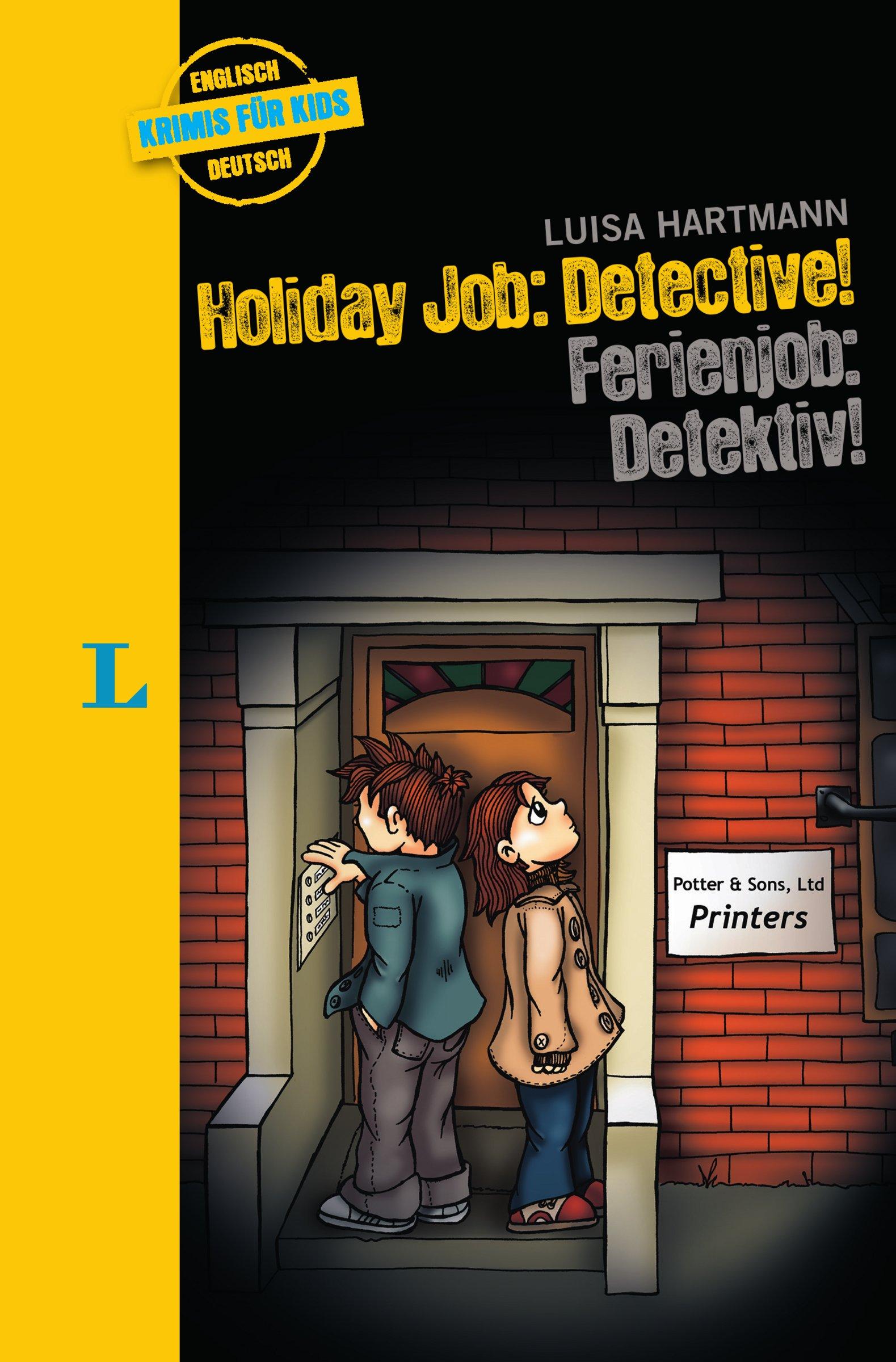 Holiday Job: Detective! - Ferienjob: Detektiv! (Englische Krimis für Kids) (Englisch) Taschenbuch – 6. Juli 2011 Luisa Hartmann Anette Kannenberg Langenscheidt 346820826X