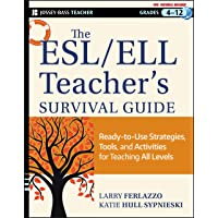 The ESL / ELL Teacher's Survival Guide: Ready-to-Use Strategies, Tools, and Activities for Teaching English Language…
