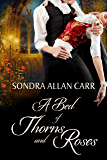 A Bed of Thorns and Roses: A Gilded Age Beauty and the Beast Romance