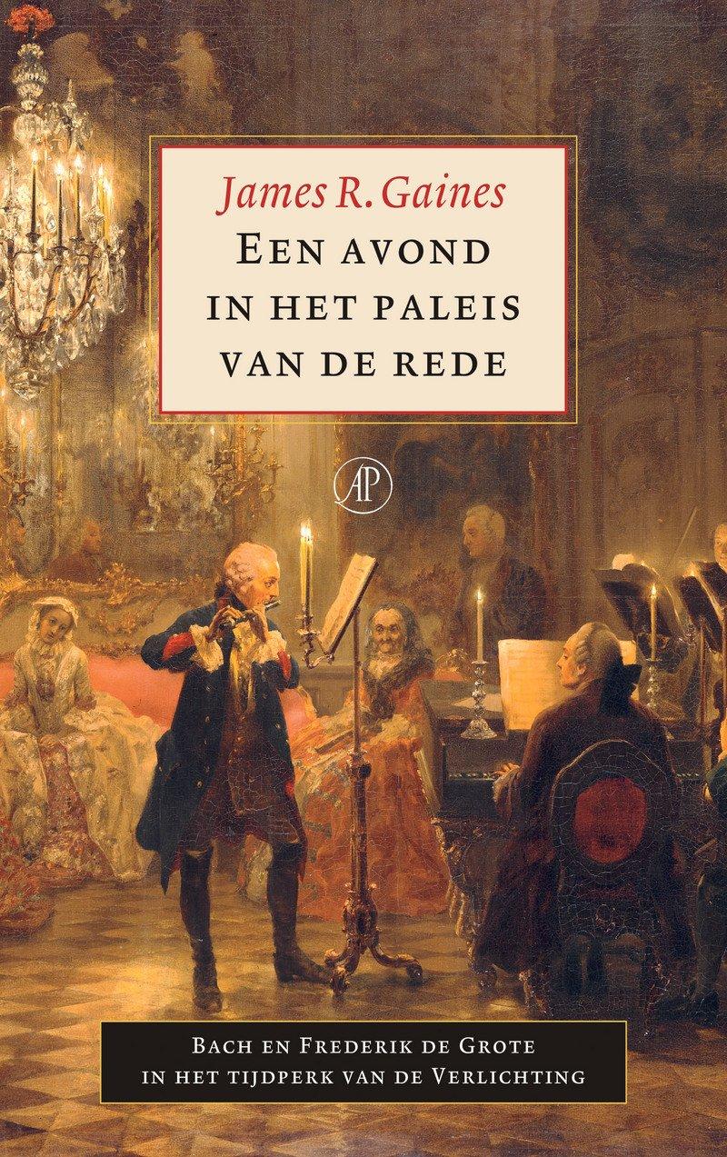 Een avond in het paleis van de rede: bach en Frederik de Grote in ...