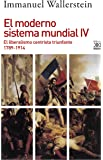 El moderno sistema mundial IV: El liberalismo centrista triunfante, 1789-1914 (Siglo XXI de España General)