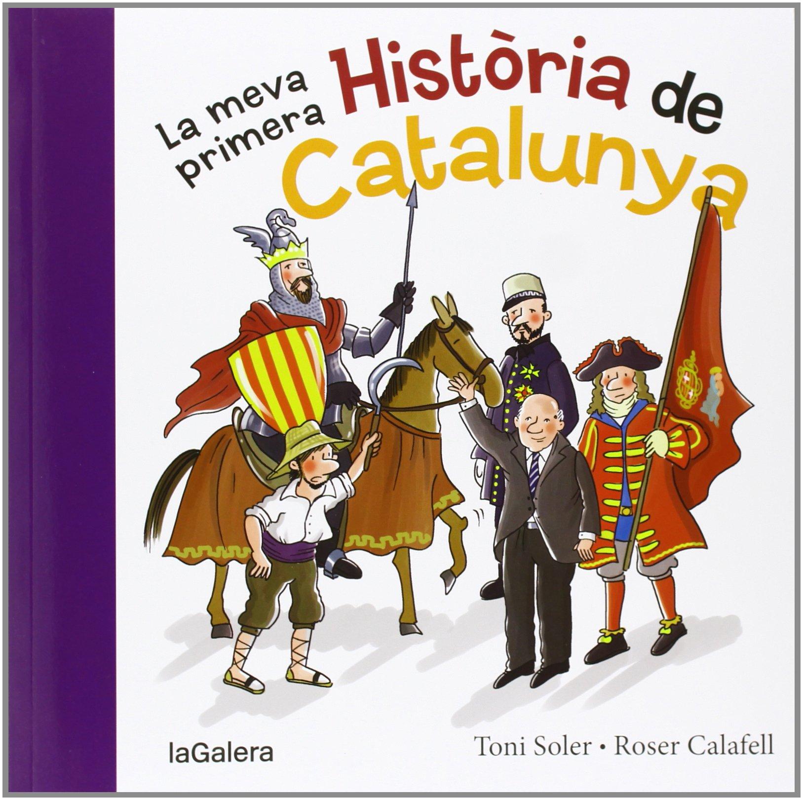 La Meva Primera Història De Catalunya: 96 Tradicions: Amazon.es: Soler i Guasch, Toni, Calafell Serra, Roser: Libros