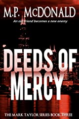 Deeds of Mercy: (A Psychological Thriller) (The Mark Taylor Series Book 3) Kindle Edition