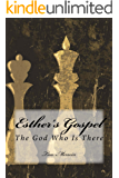 Esther's Gospel: The God Who Is There