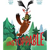 Unstoppable: (Family Read-Aloud book, Silly Book About Cooperation)