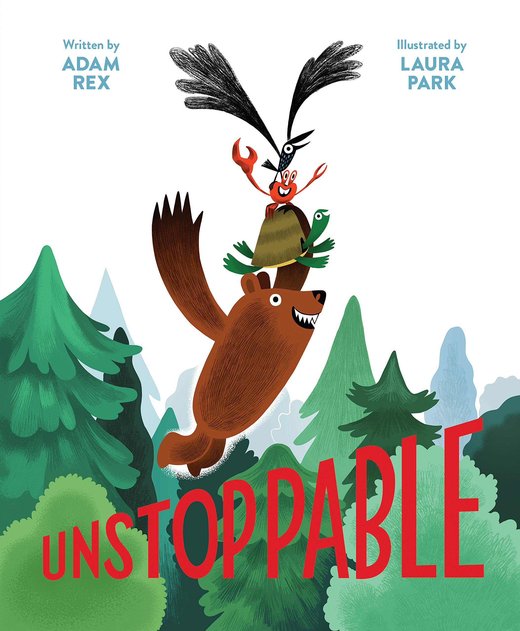 Unstoppable: (Family Read-Aloud book, Silly Book About Cooperation): Rex,  Adam, Park, Laura: 9781452165042: Amazon.com: Books