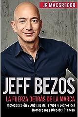 Jeff Bezos: La Fuerza Detrás de la Marca (Spanish Version)(Versión en Español): Introspección y Análisis de la Vida y Logros del Hombre más Rico del Planeta ... Billonarios nº 1) (Spanish Edition) Kindle Edition