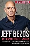 Jeff Bezos: La Fuerza Detrás de la Marca (Spanish Version)(Versión en Español): Introspección y Análisis de la Vida y Logros del Hombre más Rico del Planeta (Visionarios Billonarios nº 1)