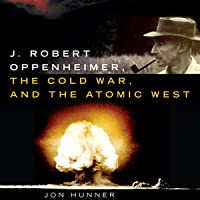 J. Robert Oppenheimer, the Cold War, and the Atomic West: The Oklahoma Western Biographies