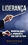 Liderança: Histórias para a orquestra não sair do tom