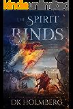 The Spirit Binds: An Elemental Warrior Series (Elemental Academy Book 5)