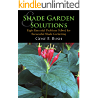 Shade Garden Solutions: Eight Essential Problems Solved for Successful Shade Gardening