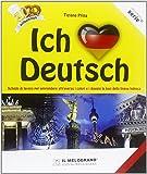Ich liebe Deutsch. Schede di lavoro per apprendere attraverso i colori e i disegni le basi della lingua tedesca. Per le Scuole superiori
