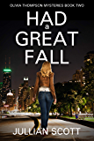 Had a Great Fall (An Olivia Thompson Mystery Book 2)