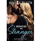 Seducing The Stranger (A Forbidden Fling/Surprise Wedding Romance) (Forbidden Confessions Book 3)