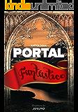 Portal Fantástico: Onde habitam os Elfos, Bruxas, Reis e Dragões (Antologia Portal JuLund Livro 1)