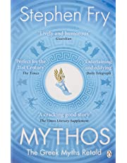 Mythos: The Greek Myths Retold: A Retelling of the Myths of Ancient Greece (Stephen Fry's Greek Myths)