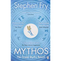 Mythos: A Retelling of the Myths of Ancient Greece (Stephen Fry's Greek Myths)
