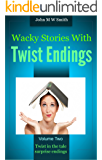 Wacky Stories With Twist Endings Volume 2
