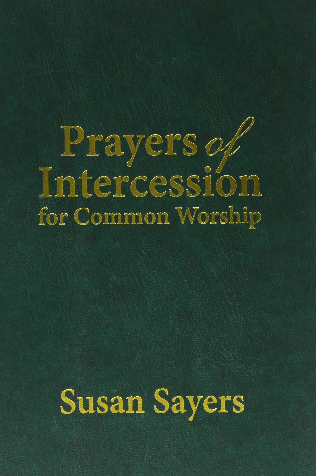 Prayers of Intercession for Common Worsh (Christian Books)