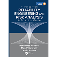 Reliability Engineering and Risk Analysis: A Practical Guide, Third Edition