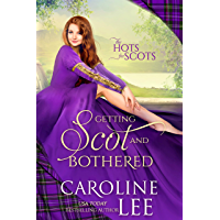 Getting Scot and Bothered: a ridiculous secret-baby medieval romance (The Hots for Scots Book 3)